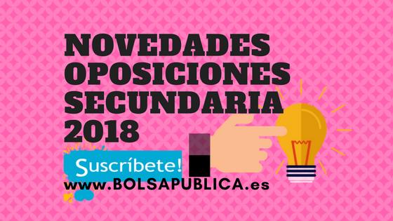 Oposiciones secundaria 2018 profesores novedades