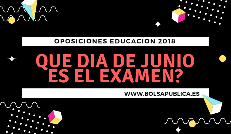 Día Oposiciones de educación junio 2018 profesores y profesoras