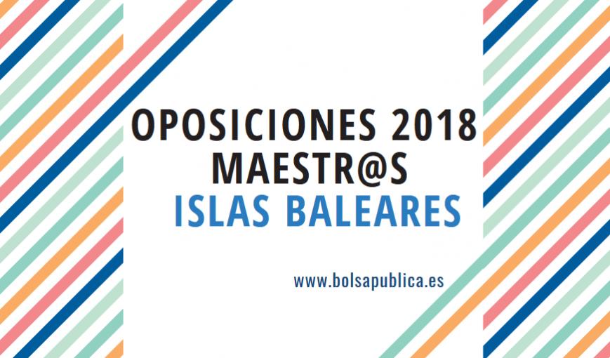 Oposiciones maestros maestras islas baleares convocatoria 2018