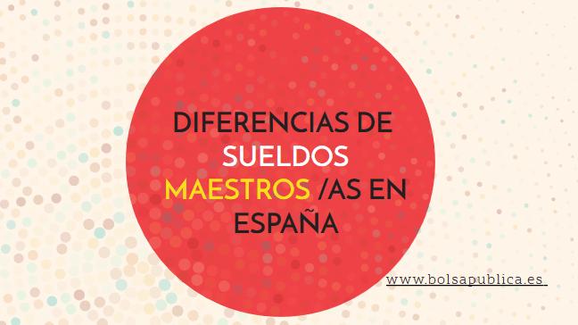 difrencias de sueldos en España maestros