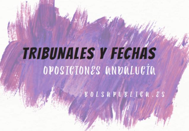 tribunales y fechas oposiciones de la Junta de Andalucía de Educación profesores