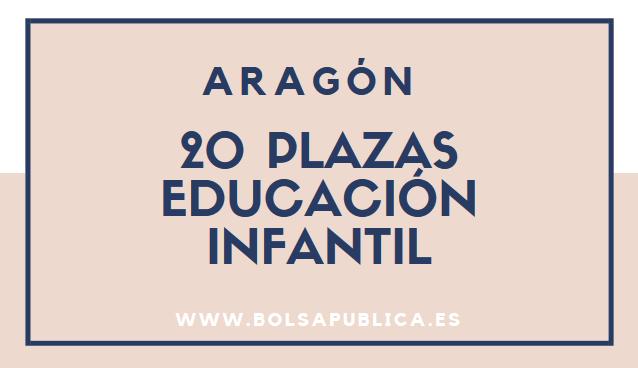 plazas educación infantil aragon oposiciones