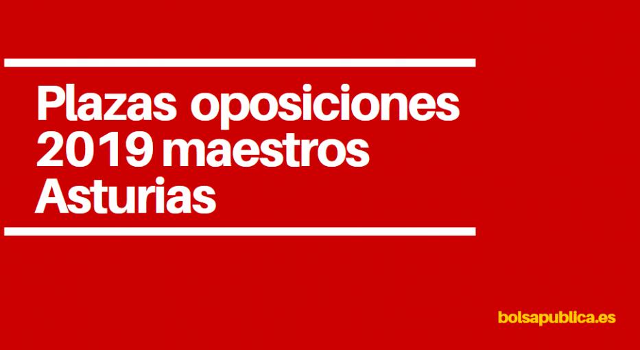 plazas oposiciones asturias maestros 2019