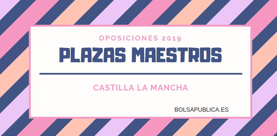 plazas maestros castilla la mancha 2019 oposiciones