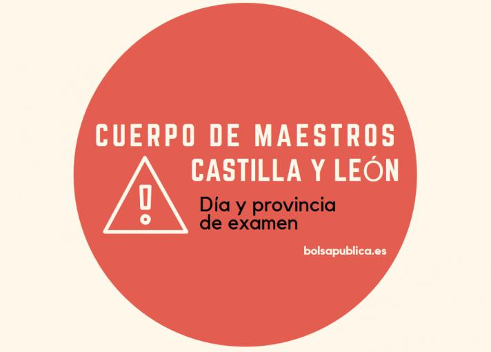 día y provincia de examen de las oposiciones de maestros en Castilla Y León 2019
