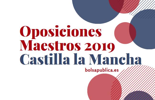 oposiciones en Castilla la Mancha para maestros 2019