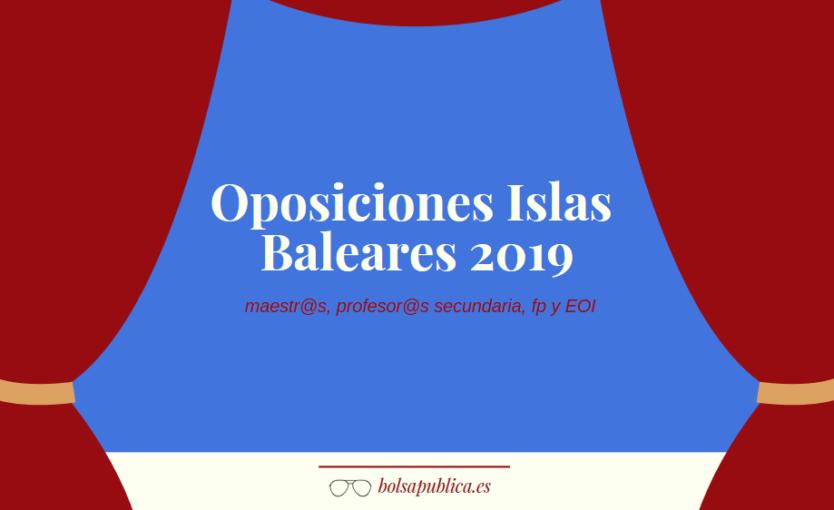 Oposiciones enseñanzas medias Islas Baleares 2019