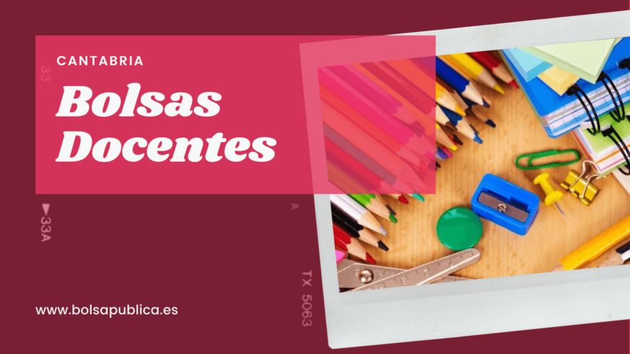 Bolsas docentes para profesores y maestros abiertas en cantabria 2019 2020