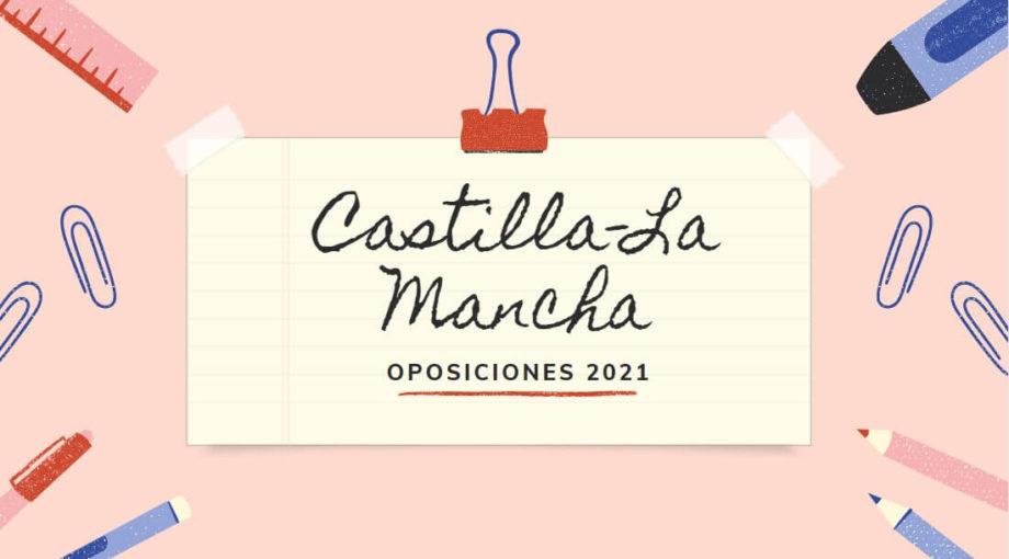 oposiciones secundaria en Castilla La Mancha 2021