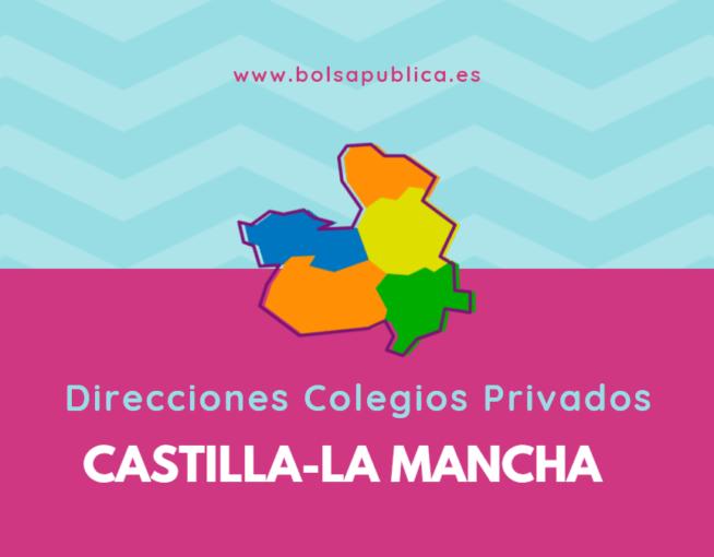 Direcciones colegios privados en Castilla La Mancha