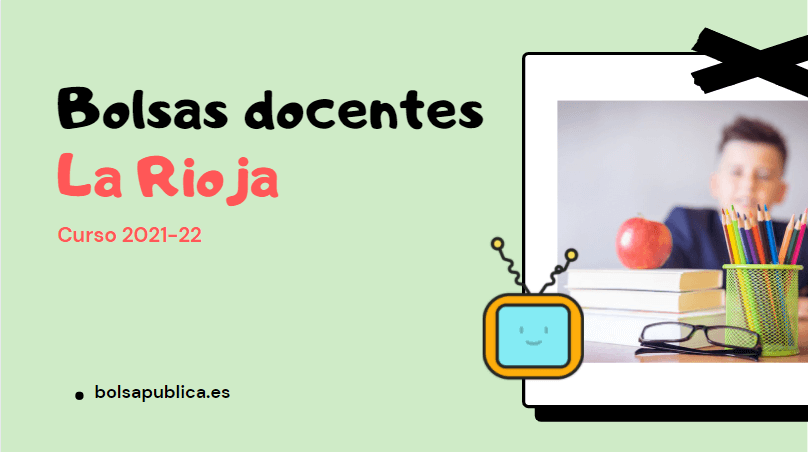 Bolsas para maestros y profesores en La Rioja. Curso 2021-22
